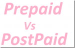 Prepaid VS Postpaid Mobile Connection – Which is Best?